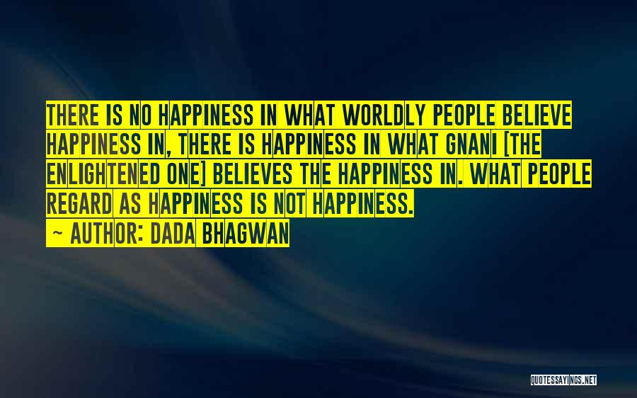 There Is No Happiness Quotes By Dada Bhagwan