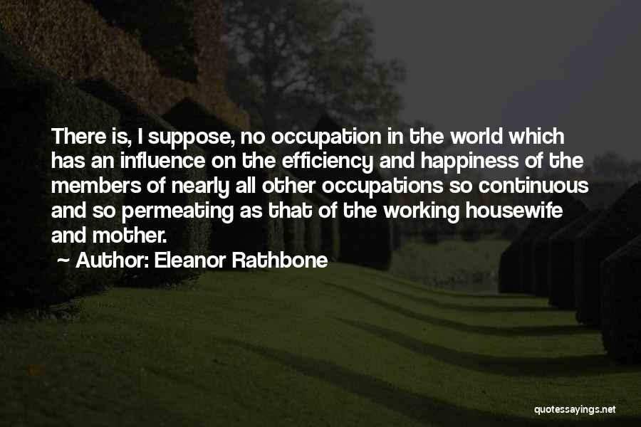 There Is No Happiness Quotes By Eleanor Rathbone