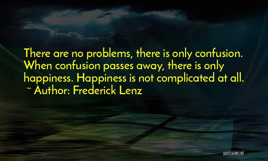 There Is No Happiness Quotes By Frederick Lenz