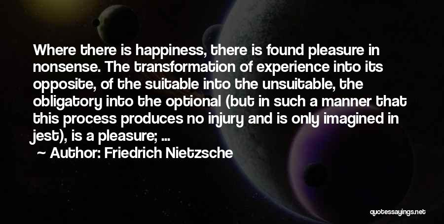 There Is No Happiness Quotes By Friedrich Nietzsche