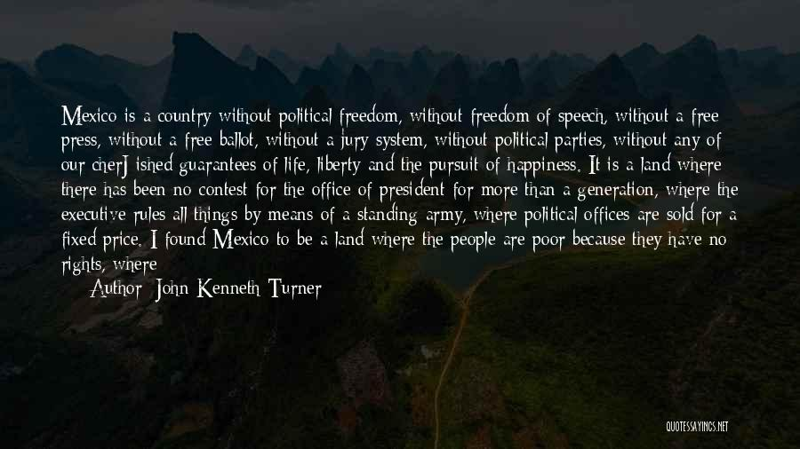 There Is No Happiness Quotes By John Kenneth Turner