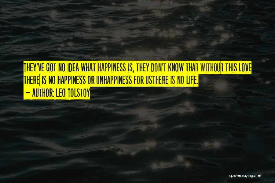 There Is No Happiness Quotes By Leo Tolstoy