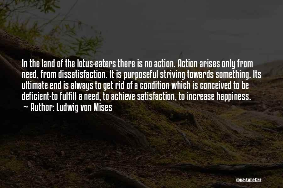 There Is No Happiness Quotes By Ludwig Von Mises