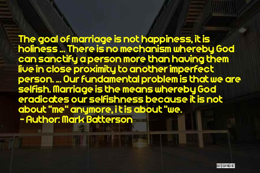 There Is No Happiness Quotes By Mark Batterson