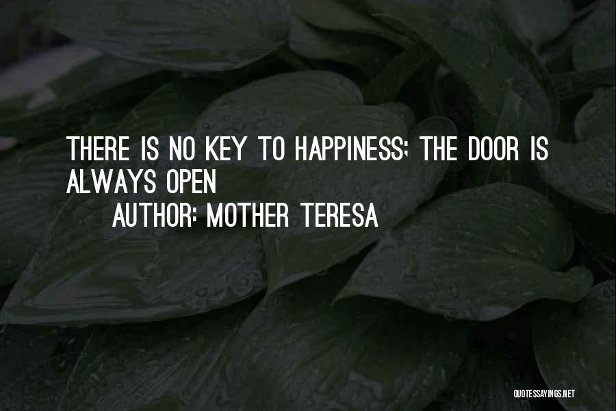 There Is No Happiness Quotes By Mother Teresa