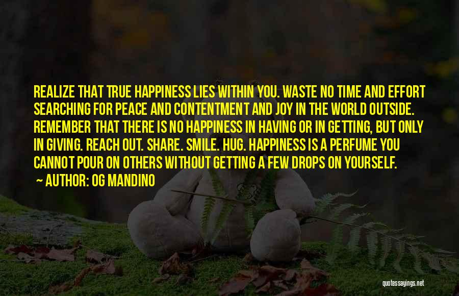 There Is No Happiness Quotes By Og Mandino
