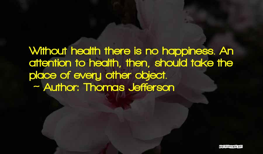 There Is No Happiness Quotes By Thomas Jefferson