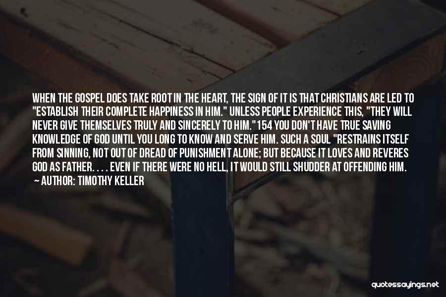 There Is No Happiness Quotes By Timothy Keller