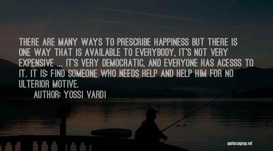 There Is No Happiness Quotes By Yossi Vardi