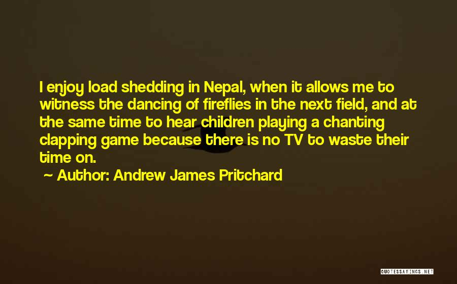 There Is No Next Time Quotes By Andrew James Pritchard