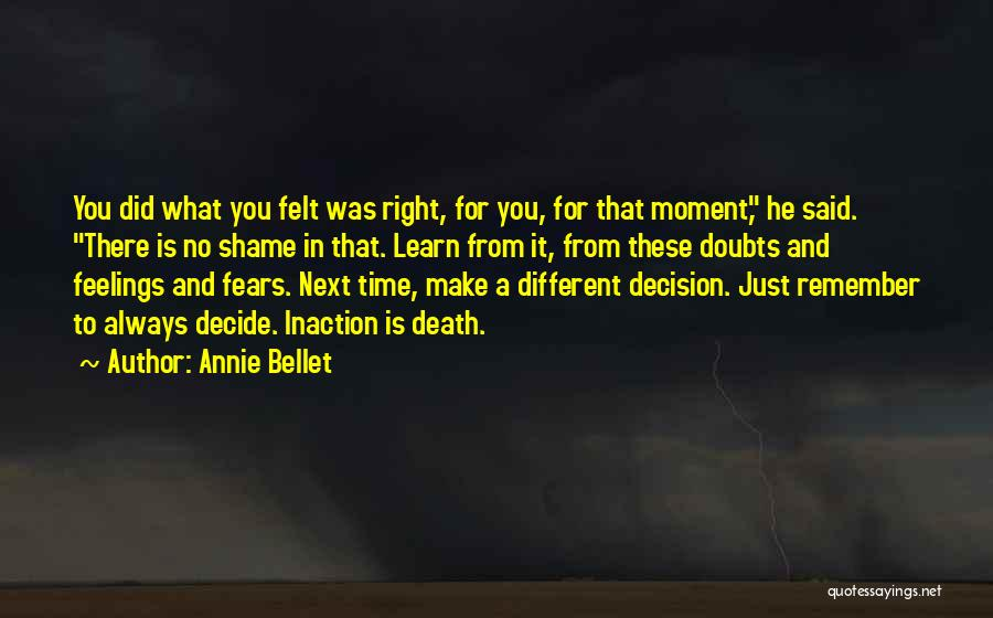 There Is No Next Time Quotes By Annie Bellet