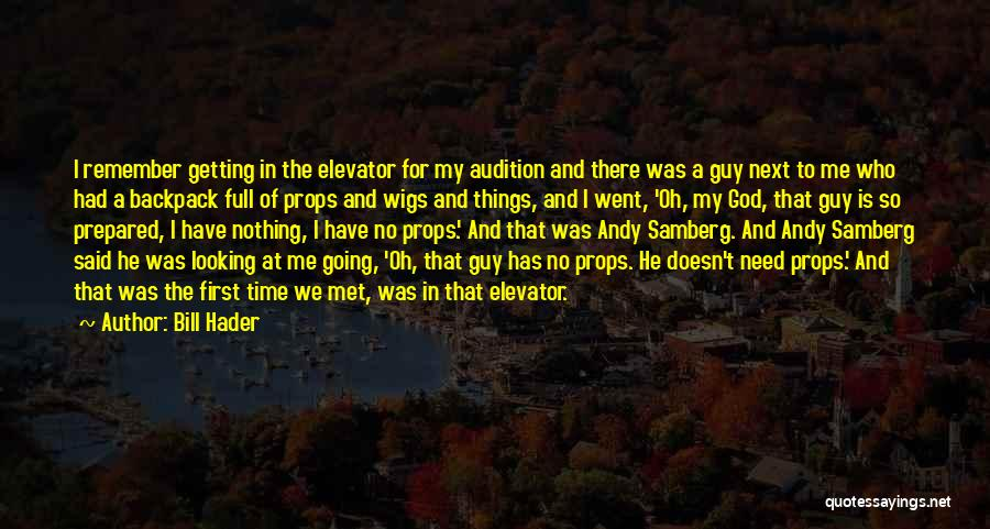 There Is No Next Time Quotes By Bill Hader