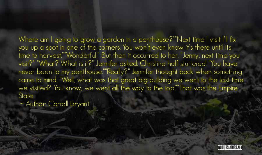 There Is No Next Time Quotes By Carroll Bryant
