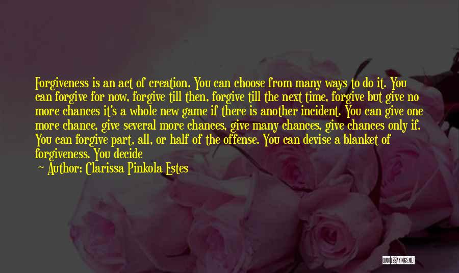 There Is No Next Time Quotes By Clarissa Pinkola Estes