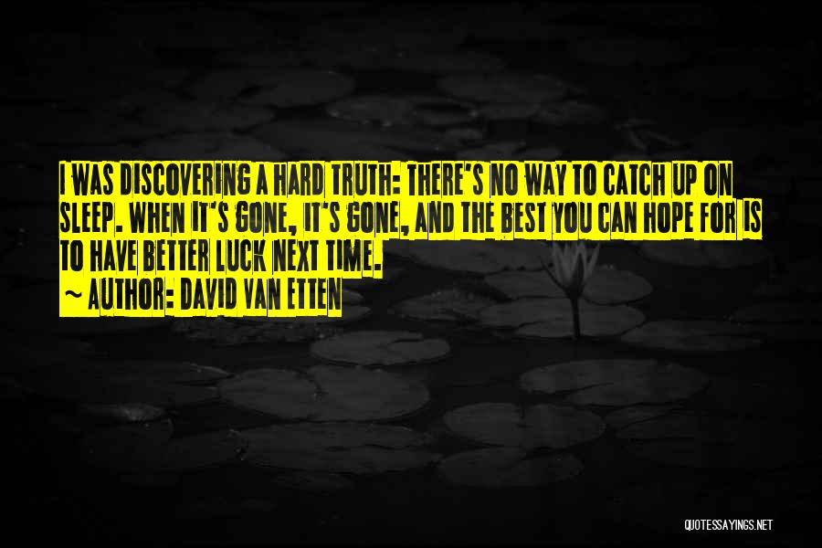 There Is No Next Time Quotes By David Van Etten