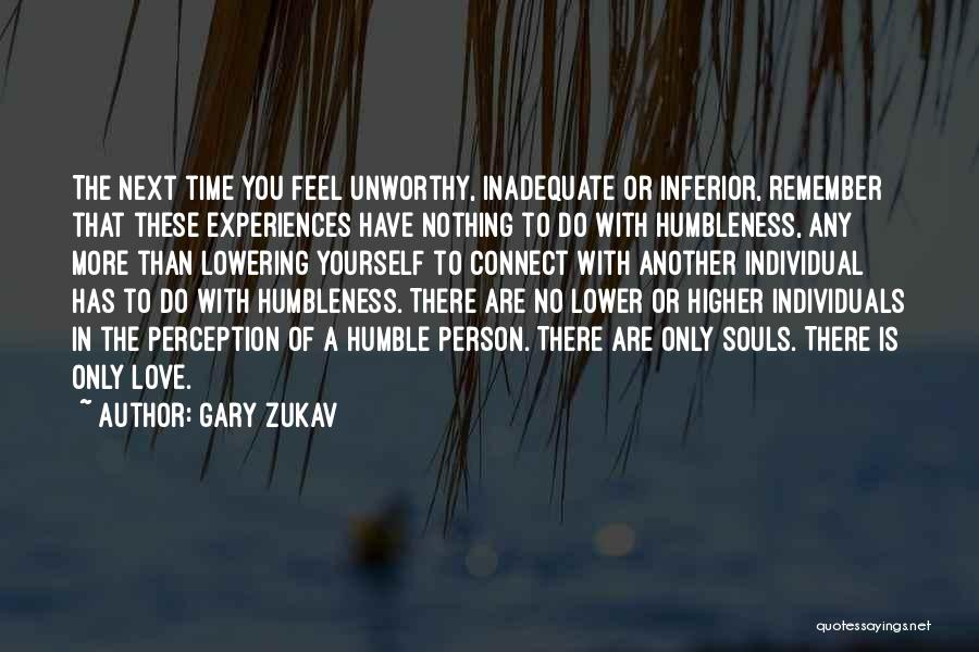 There Is No Next Time Quotes By Gary Zukav