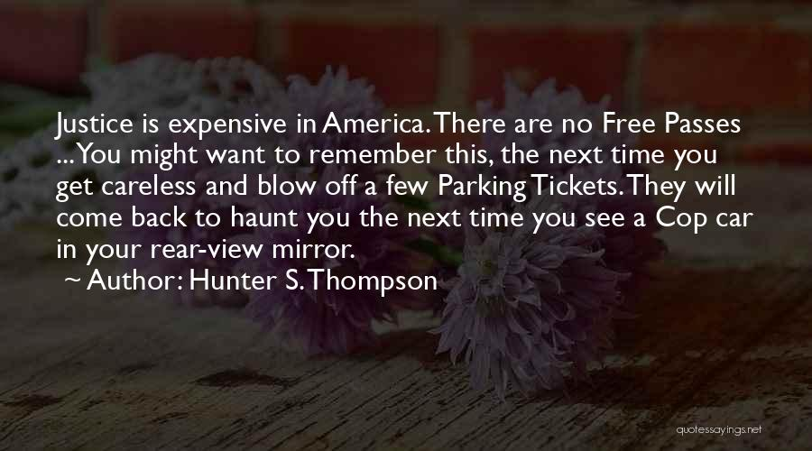 There Is No Next Time Quotes By Hunter S. Thompson