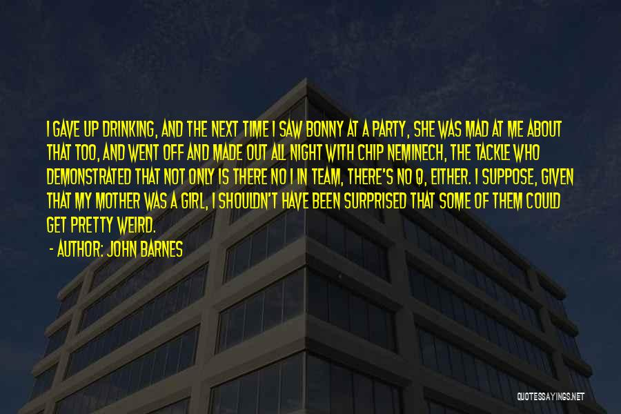 There Is No Next Time Quotes By John Barnes
