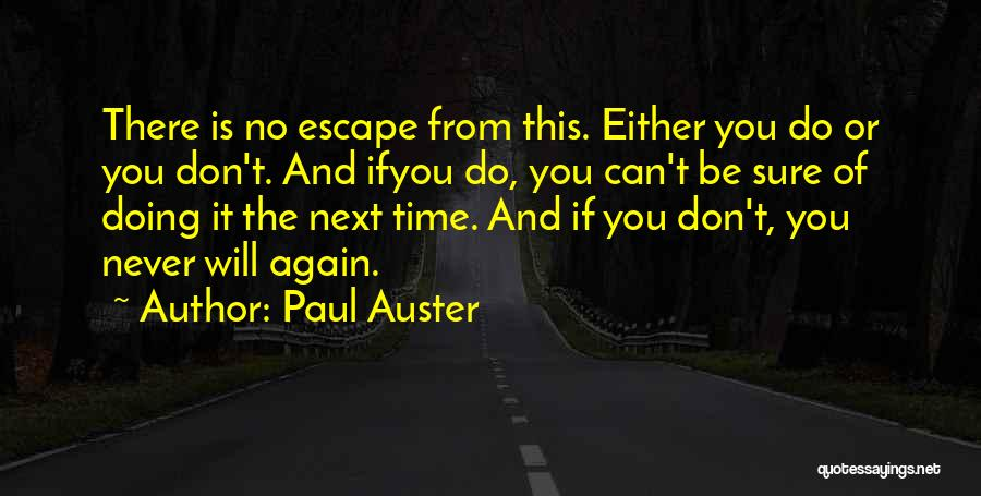 There Is No Next Time Quotes By Paul Auster