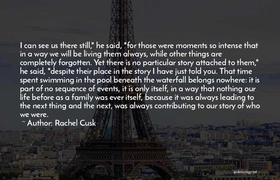 There Is No Next Time Quotes By Rachel Cusk