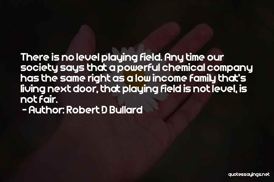 There Is No Next Time Quotes By Robert D Bullard