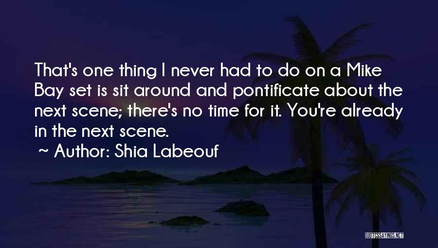 There Is No Next Time Quotes By Shia Labeouf