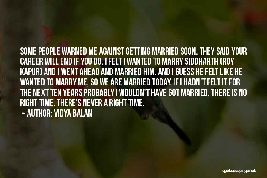 There Is No Next Time Quotes By Vidya Balan