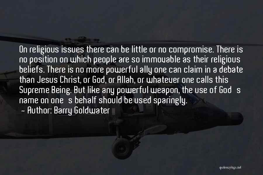 There Is No One Like God Quotes By Barry Goldwater