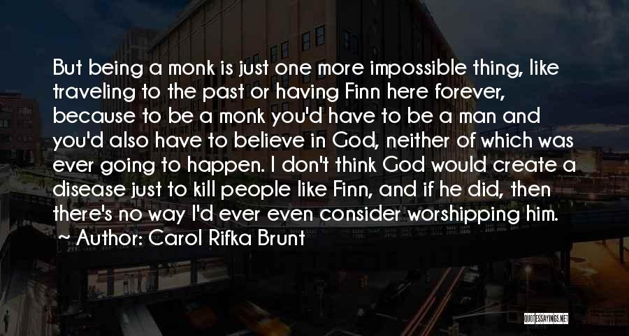There Is No One Like God Quotes By Carol Rifka Brunt
