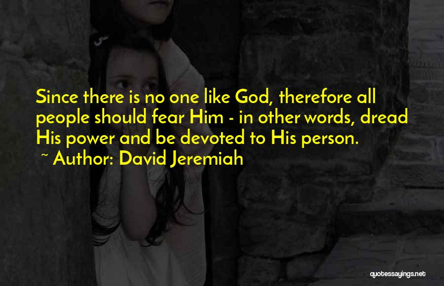 There Is No One Like God Quotes By David Jeremiah