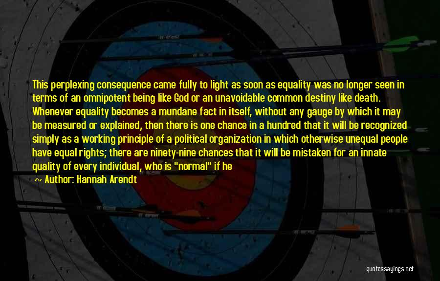 There Is No One Like God Quotes By Hannah Arendt