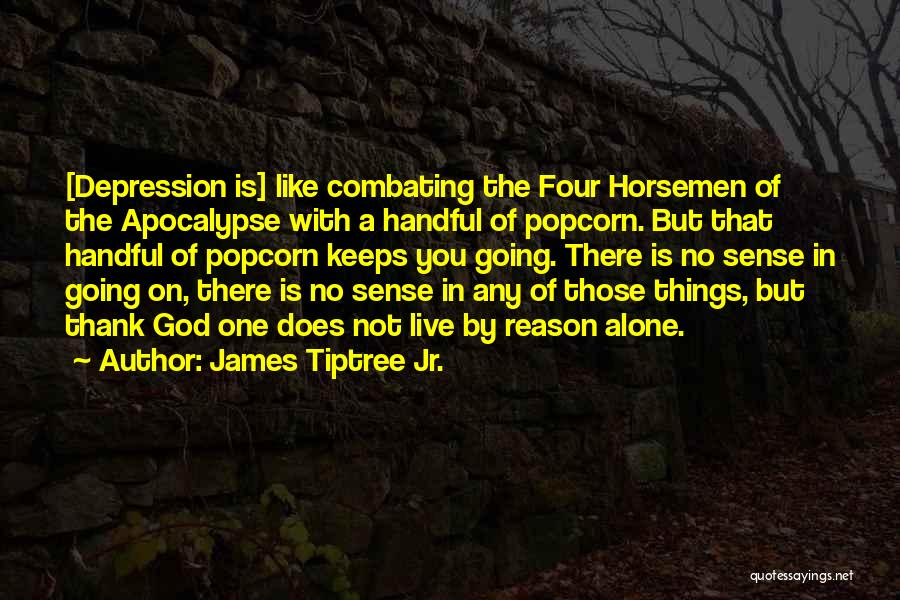 There Is No One Like God Quotes By James Tiptree Jr.