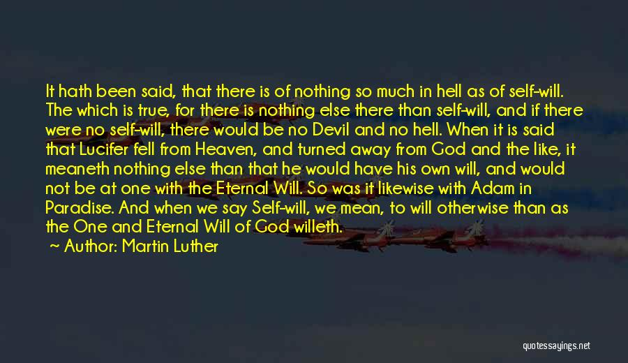 There Is No One Like God Quotes By Martin Luther