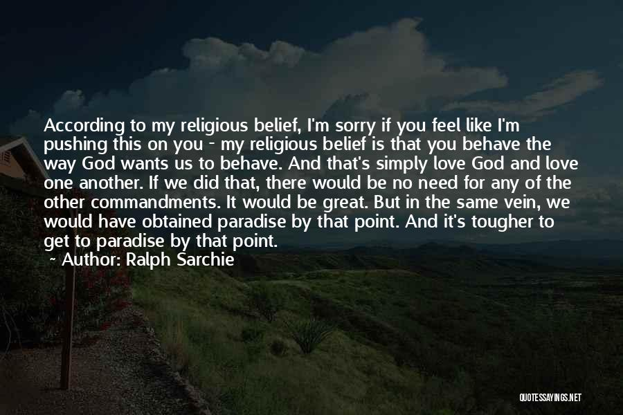 There Is No One Like God Quotes By Ralph Sarchie