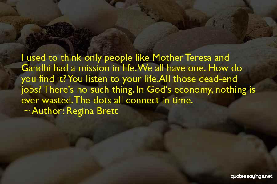 There Is No One Like God Quotes By Regina Brett