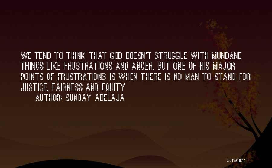 There Is No One Like God Quotes By Sunday Adelaja