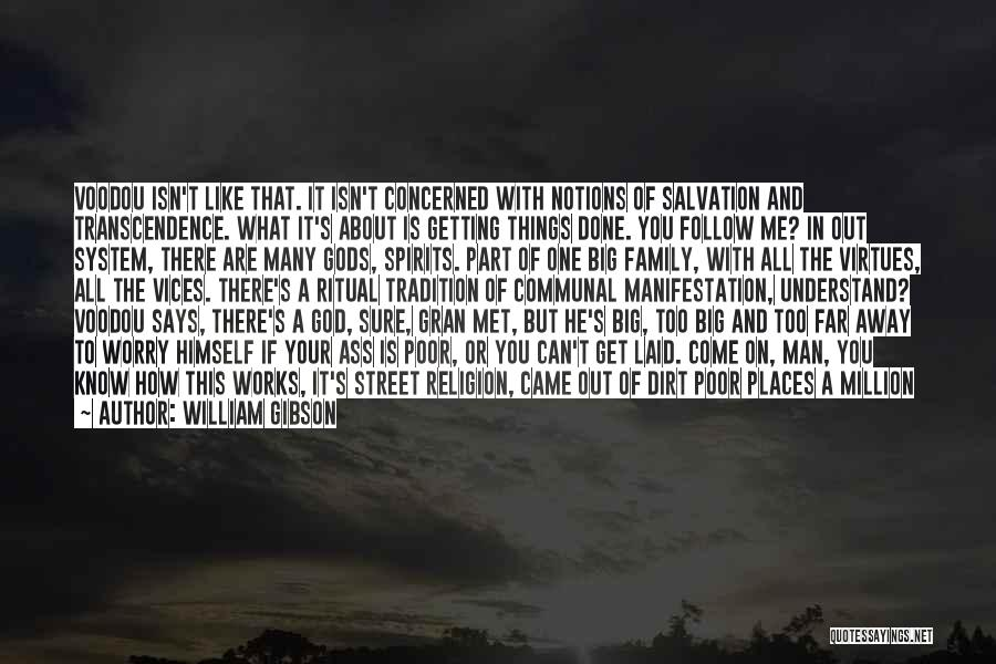 There Is No One Like God Quotes By William Gibson