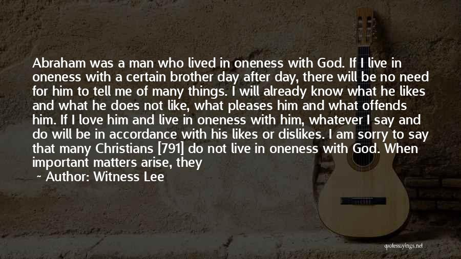 There Is No One Like God Quotes By Witness Lee
