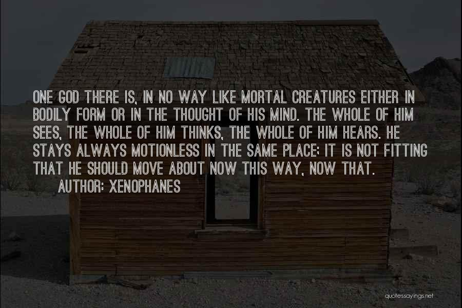 There Is No One Like God Quotes By Xenophanes