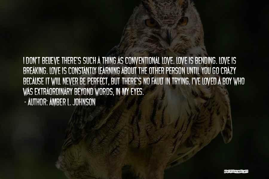 There Is No Perfect Love Quotes By Amber L. Johnson