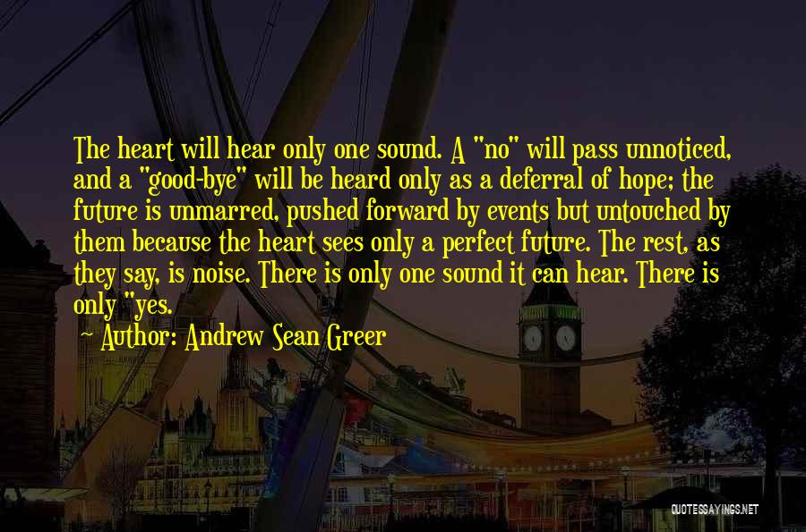 There Is No Perfect Love Quotes By Andrew Sean Greer