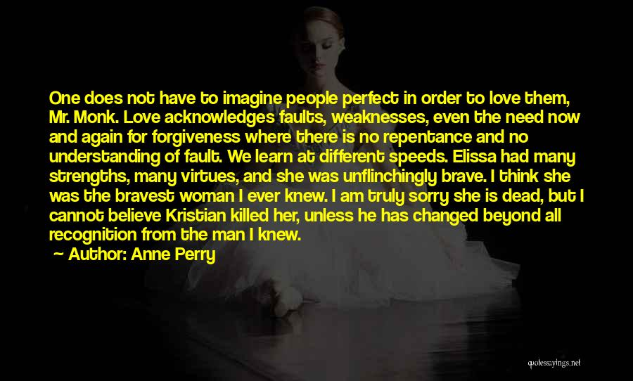 There Is No Perfect Love Quotes By Anne Perry