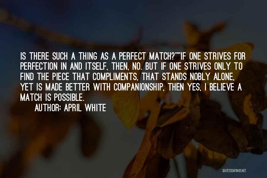 There Is No Perfect Love Quotes By April White