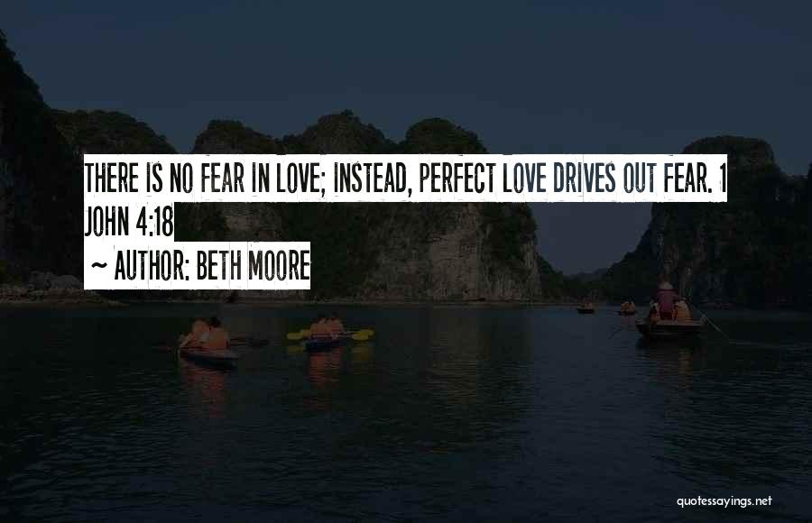 There Is No Perfect Love Quotes By Beth Moore