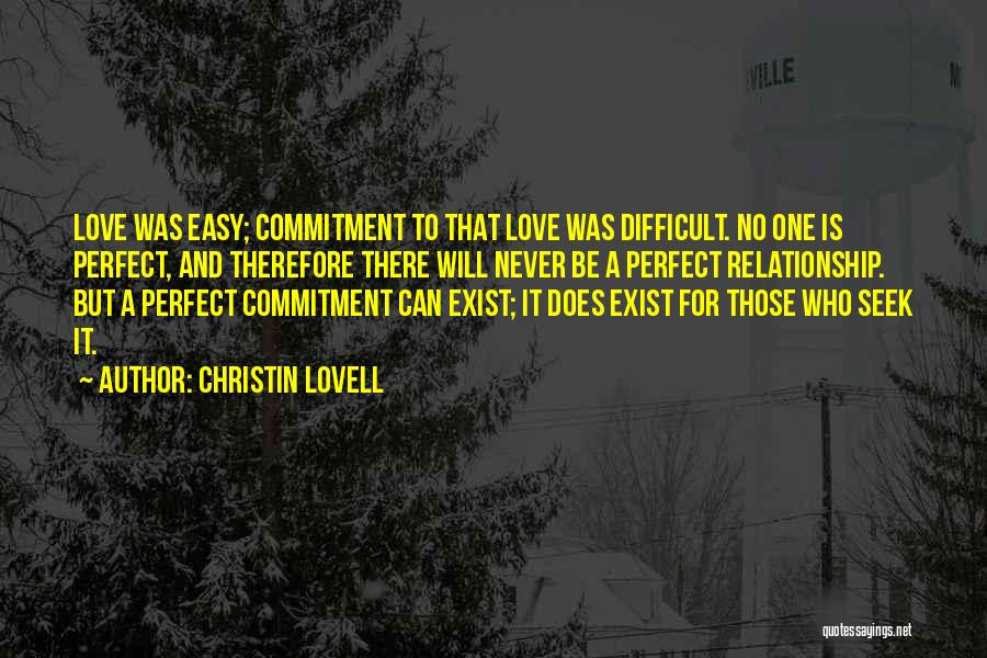 There Is No Perfect Love Quotes By Christin Lovell