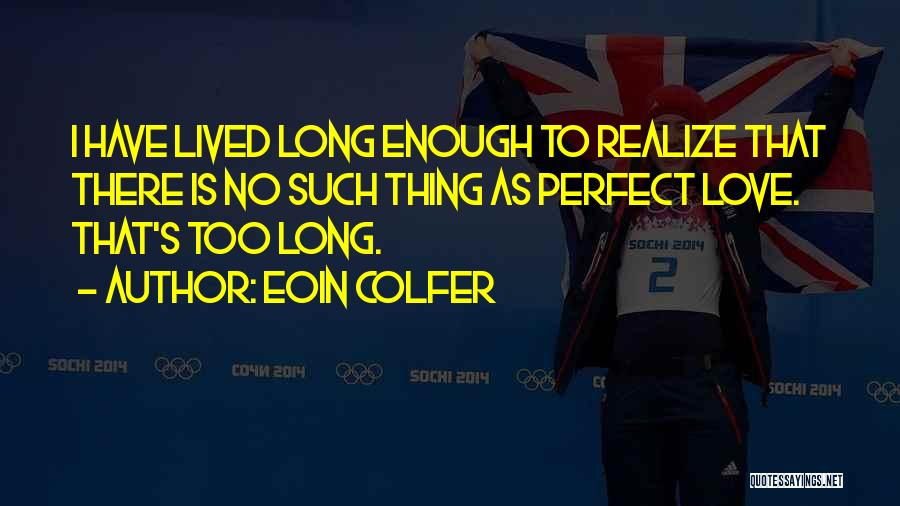 There Is No Perfect Love Quotes By Eoin Colfer