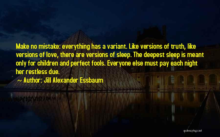 There Is No Perfect Love Quotes By Jill Alexander Essbaum