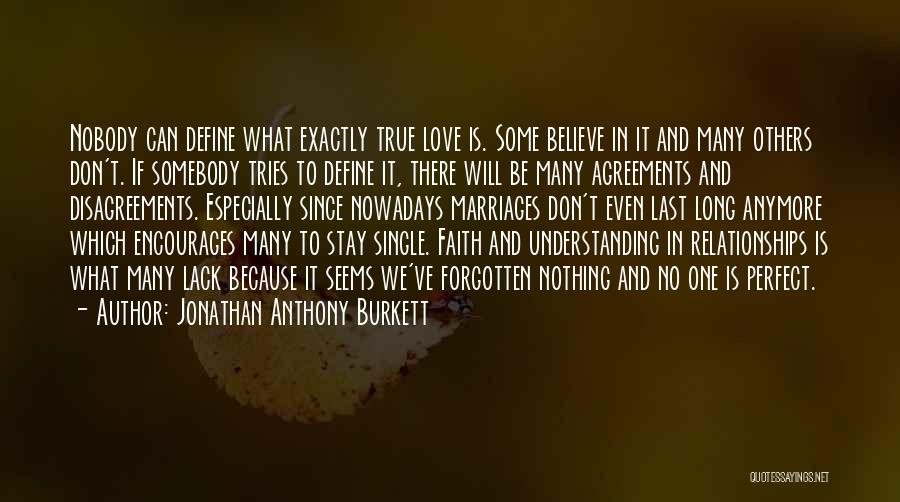 There Is No Perfect Love Quotes By Jonathan Anthony Burkett