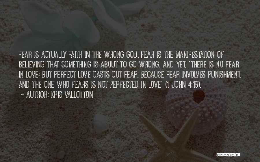 There Is No Perfect Love Quotes By Kris Vallotton
