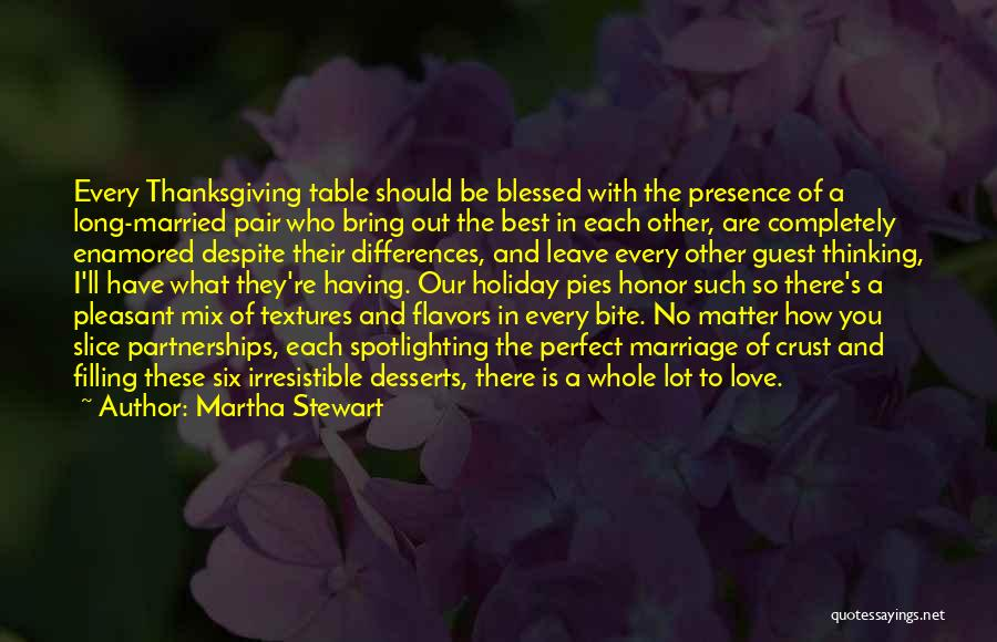 There Is No Perfect Love Quotes By Martha Stewart